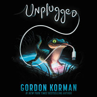 Unplugged - Gordon Korman