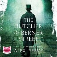 The Butcher of Berner Street - Alex Reeve
