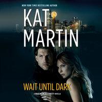 Wait Until Dark - Kat Martin