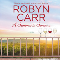 A Summer in Sonoma - Robyn Carr