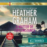 A Matter of Circumstance & The New Deputy in Town - Heather Graham, B.J. Daniels