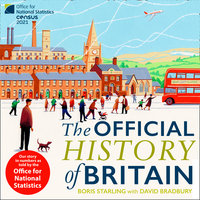 The Official History of Britain: Our Story in Numbers as Told by the Office For National Statistics - Boris Starling