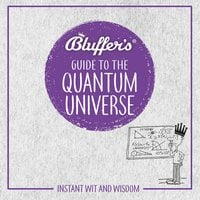 Bluffer's Guide To The Quantum Universe - Jack Klaff