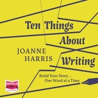 Ten Things About Writing - Joanne Harris