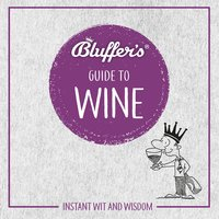 Bluffer's Guide To Wine - Harry Eyres, Jonathan Goodall