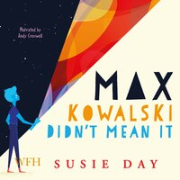 Max Kowalski Didn't Mean It - Susie Day