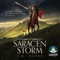 The Saracen Storm - J M Nunez