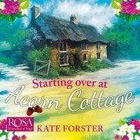 Starting Over At Acorn Cottage - Kate Forster