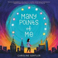 Many Points of Me - Caroline Gertler