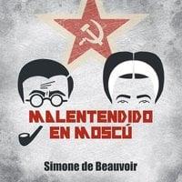 Malentendido en Moscú - Simone de Beauvoir, Rosa Regàs