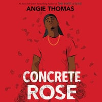 Concrete Rose - Angie Thomas