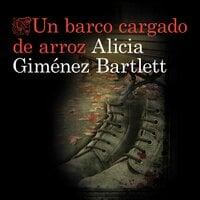 Un barco cargado de arroz - Alicia Giménez Bartlett
