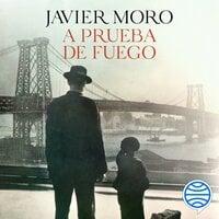 A prueba de fuego - Javier Moro