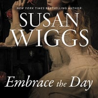 Embrace the Day - Susan Wiggs