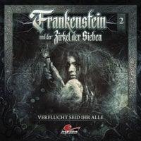 Frankenstein und der Zirkel der Sieben, Folge 2: Verflucht seid ihr alle - Marc Freund