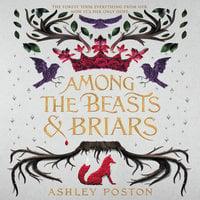 Among the Beasts & Briars - Ashley Poston