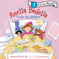 Amelia Bedelia Under the Weather - Herman Parish