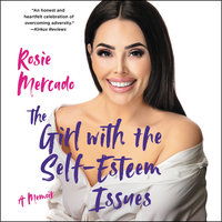The Girl with the Self-Esteem Issues - Rosie Mercado