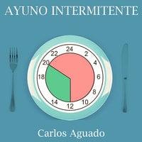 Ayuno intermitente - Carlos Aguado