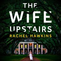 The Wife Upstairs - Rachel Hawkins