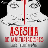 Asesina de maltratadores - Carlos Trujillo González