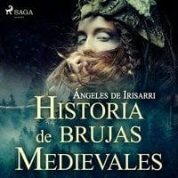 Historias de brujas medievales - Ángeles de Irisarri
