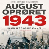 Augustoprøret 1943 - Simon Ankjærgaard