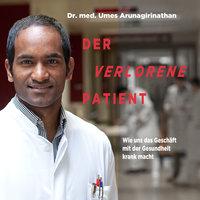 Der verlorene Patient - Doris Mendlewitsch, Umes Arunagirinathan