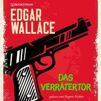 Das Verrätertor - Edgar Wallace
