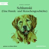 Schlumski - Eine Hunde- und Menschengeschichte - Agnes Harder