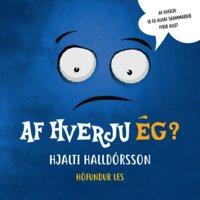 Af hverju ég - Hjalti Halldórsson