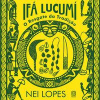 Ifá Lucumí - O resgate da tradição - Nei Lopes