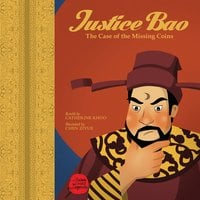 Justice Bao: The Case of the Missing Coins - Catherine Khoo