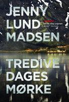 Tredive dages mørke - Jenny Lund Madsen