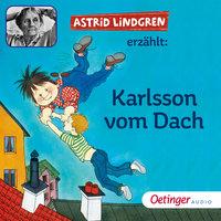 Astrid Lindgren erzählt Karlsson vom Dach - Astrid Lindgren