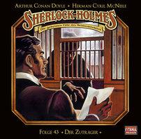 Sherlock Holmes - Die geheimen Fälle des Meisterdetektivs, Folge 43: Der Zuträger - Arthur Conan Doyle, Herman Cyril McNeile