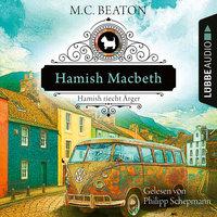 Hamish Macbeth riecht Ärger - Schottland-Krimis, Teil 9 - M.C. Beaton