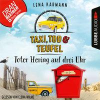Toter Hering auf drei Uhr - Taxi, Tod und Teufel, Folge 5 - Lena Karmann