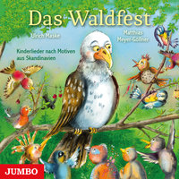 Das Waldfest. Kinderlieder nach Motiven aus Skandinavien - Ulrich Maske, Matthias Meyer-Göllner