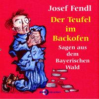 Der Teufel im Backofen - Josef Fendl