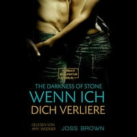 Wenn ich dich verliere - The Darkness of Stone, Band 2 - Joss Brown