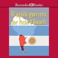 Aguila Guerrera (The Eagle Warrior) - Pacho O'Donnell