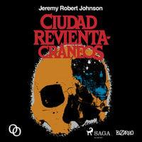Ciudad revientacráneos - Jeremy Robert Jonson