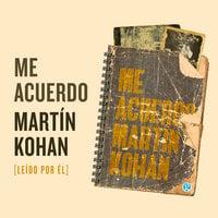 Me acuerdo - Martin Kohan