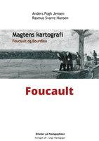 Foucault - Magtens kartografi - Anders Fogh Jensen