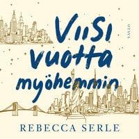 Viisi vuotta myöhemmin - Rebecca Serle