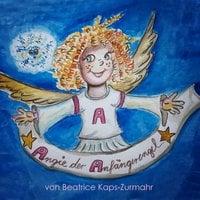 Angie der Anfängerengel - Beatrice Kaps-Zurmahr