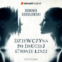 Dziewczyna po drugiej stronie linii - Pełen Sezon - Dominik Sokołowski