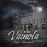 Vainola - Päivi Alasalmi