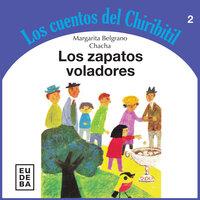 Los zapatos voladores - Chacha, Margarita Belgrano